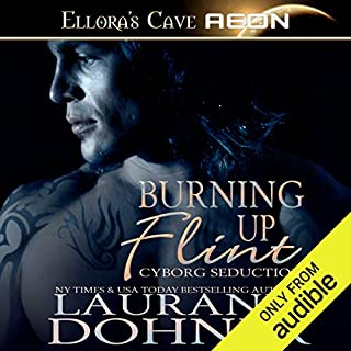Burning Up Flint     Cyborg Seduction, Book 1              By:                                                                                                                                 Laurann Dohner                               Narrated by:                                                                                                                                 Mindy Kennedy                      Length: 6 hrs and 43 mins     899 ratings     Overall 4.2
