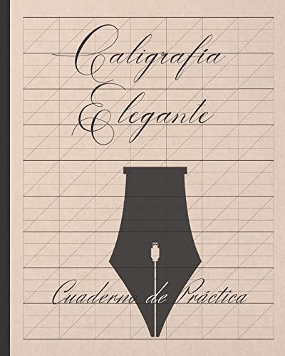 CALIGRAFÍA ELEGANTE: CUADERNO ESPECIAL PARA LA PRÁCTICA DE LA ESCRITURA DE CALIGRAFÍA PRECIOSISTA TIPO COPPERPLATE   LETTERING   FUENTES.
