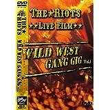 WILD WEST GANG GIG vol.1 [DVD]