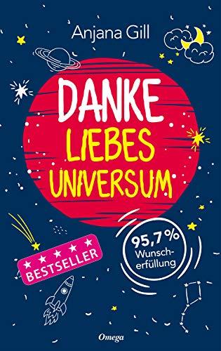 Danke, liebes Universum: 95,7% Wunscherfüllung