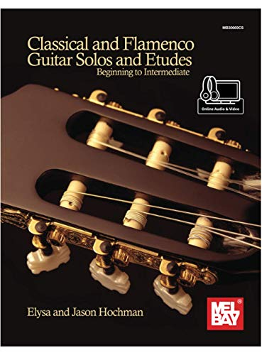 Classical and Flamenco Guitar Solos and Etudes: Beginning to Intermediate