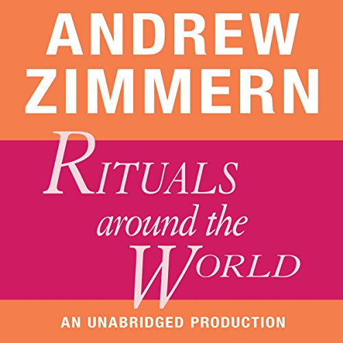Andrew Zimmern, Rituals Around the World  Audiolibri