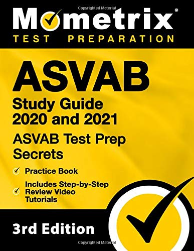 ASVAB Study Guide 2020 and 2021: ASVAB Test Prep Secrets, Practice Book, Includes Step-by-Step Revie