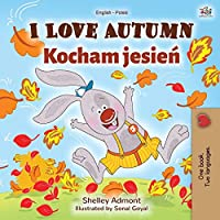 I Love Autumn (English Polish Bilingual Book for Children)
