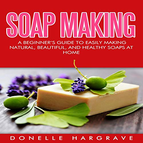 Soap Making Audiobook By Donelle Hargrave cover art
