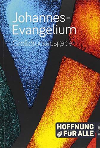 Johannes-Evangelium – Großdruckausgabe: Hoffnung für alle. Die Bibel