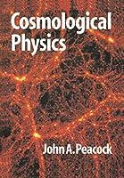 Cosmological Physics (Cambridge Astrophysics)