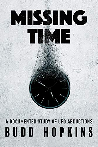 Missing Time: A Documented Study of UFO Abductions (English Edition)