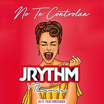 No Te Controlan (J Rythm Remix)