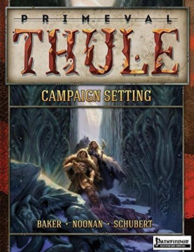 Primeval Thule Campaign Setting PF*NOP