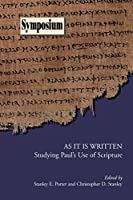 As It Is Written: Studying Paul's Use of Scripture (Society of Biblical Literature Symposium)
