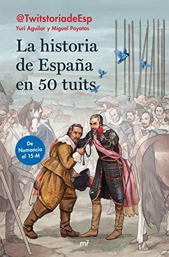 La historia de España en 50 tuits: De Numancia al 15M eBook ...