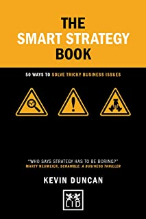 The Smart Strategy Book: 50 ways to solve tricky business issues