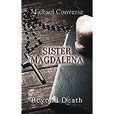 Sister Magdalena: Beyond Death (English Edition)