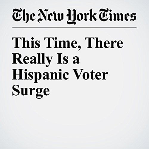 This Time, There Really Is a Hispanic Voter Surge audiobook cover art
