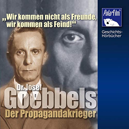 Dr. Josef Goebbels -Der Propagandakrieger Titelbild