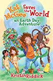 Kat McGee Saves the World: An Earth Day Adventure! (A Kat McGee Adventure)