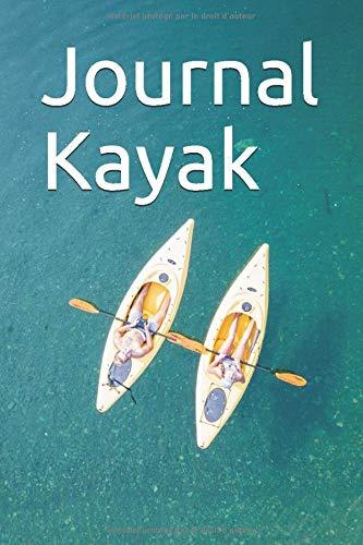 Journal Kayak: Votre Compagnon De Voyages Personnel (Haute Qualité, 100 Pages)