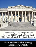 Laboratory Test Report for Fujitsu 12RLS and Mitsubishi FE12NA Mini-Split Heat Pumps