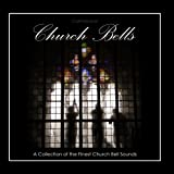 Church Bells - A Collection of the Finest Church Bell Sounds