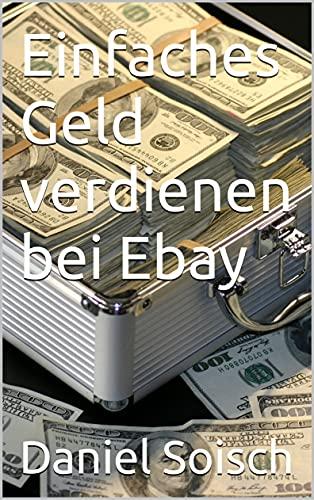 Einfaches Geld verdienen bei Ebay