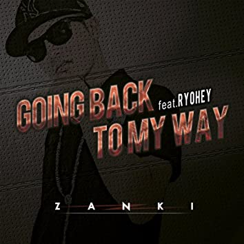 GOING BACK TO MY WAY feat.RYOHEY