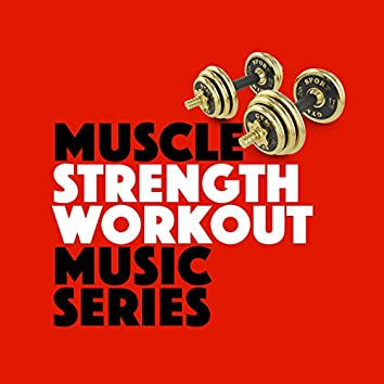 Muscle Strength Workout Music Series