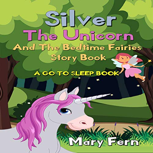 Silver the Unicorn and the Bedtime Fairies Story Book cover art