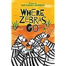Where Zebras Go: Poems
