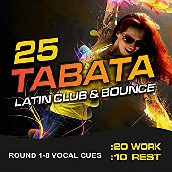 Tabata 25 Latin Club & Bounce 2020 (20/10 Round 1-8 Vocal Cues)