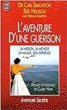 L'aventure d'une guérison de Carl Simonton,Reid Henson,Brenda Hampton ( 4 janvier 1999 ) - J'ai Lu; Édition J'ai Lu (4 janvier 1999)