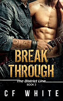 Break Through: The District Line #2 by [C F White, Rebecca Baker Fairfax]