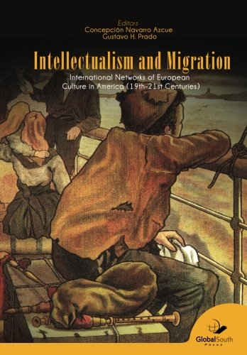 Intellectualism and Migration: International Networks of European  Culture in America  (19th-21st Centuries)