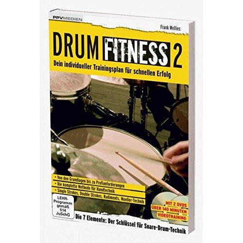 Drum Fitness 2. Dein individueller Trainingsplan für schnellen Erfolg (Fitnessreihe)