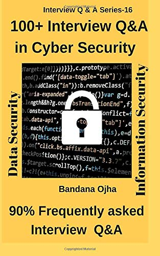 100+ Interview Q & A in Cyber Security: 90% Frequently asked Q & A (Interview Q & A Series) (Frequently Asked Questions In A Job Interview)