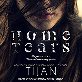 Home Tears                   By:                                                                                                                                 Tijan                               Narrated by:                                                                                                                                 Sarah Mollo-Christensen                      Length: 10 hrs     139 ratings     Overall 4.4