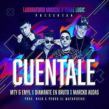 Cuentale (feat. marcko audas & Diamante en Bruto)