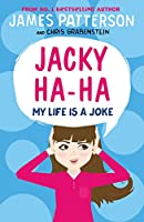 Jacky Ha-Ha: My Life is a Joke: (Jacky Ha-Ha 2) (Jacky Ha-Ha Series)