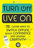 Turn Off, Live On: The activity journal for switching off, boosting confidence and unleashing creativity