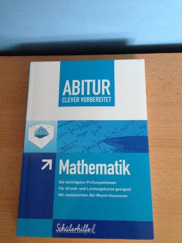 ABITUR Mathematik - clever vorbereitet - Schülerhilfe®
