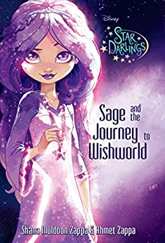 Star Darlings: Sage and the Journey to Wishworld by [Ahmet Zappa, Disney Storybook Art Team]