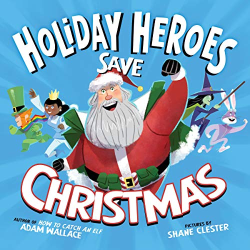 The Holiday Heroes Save Christmas audiobook cover art