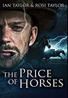 The Price Of Horses: Premium Large Print Hardcover Edition
