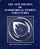 The New physics of symmetrical energy structures