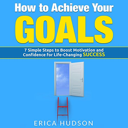 How to Achieve Your Goals cover art
