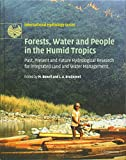 Forests, Water and People in the Humid Tropics: Past, Present and Future Hydrological Research for Integrated Land and Water Management (International Hydrology Series)