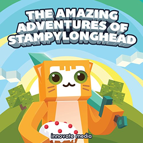 The Amazing Adventures of StampyLonghead     A Novel Based on Minecraft              By:                                                                                                                                 Innovate Media                               Narrated by:                                                                                                                                 Jonathan Stoney                      Length: 1 hr and 22 mins     69 ratings     Overall 4.4