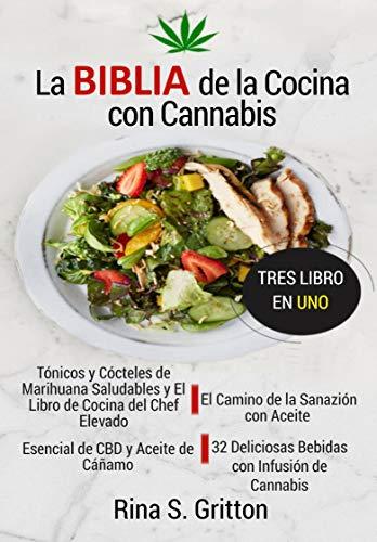 La Biblia de la Cocina con Cannabis: El Libro de Cocina con Marihuana del Chef Elevado. 3 Libros en 1