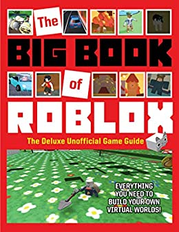 The Big Book Of Roblox The Deluxe Unofficial Game Guide Kindle
