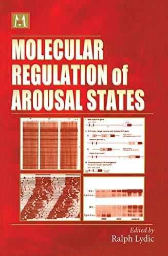 Molecular Regulation of Arousal States (Cellular and Molecular Neuropharmacology)